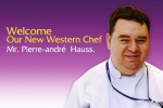 Welcome Our New Western Chef Mr. Pierre-andré  Hauss.